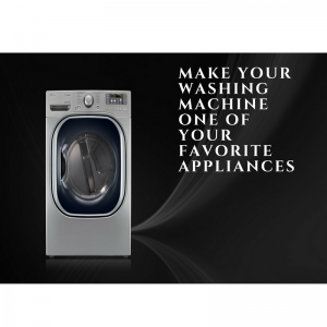 Make Your Washing Machine One of Your Favorite Appliances Bensalem